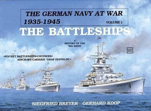 9780887402203: The German Navy at War 1935-1945, Vol. 1: The Battleships