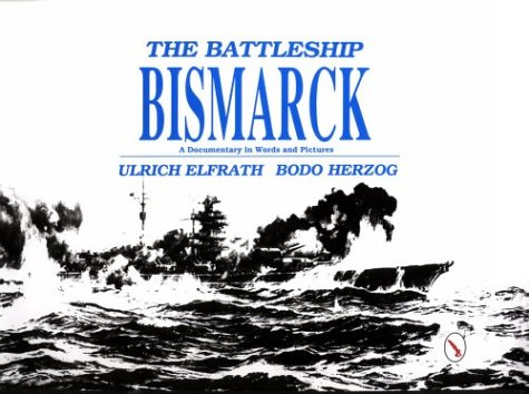 9780887402210: The Battleship Bismarck: A Documentary in Words and Pictures (The German Navy at War)