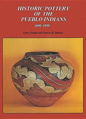 Historic Pottery of the Pueblo Indians 1600 - 1880