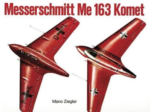 9780887402326: Messerschmitt Me 163 Komet (Schiffer Military History)