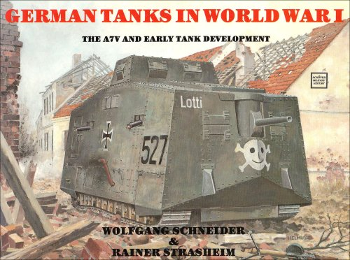9780887402371: German Tanks in WWI: The A7V & Early Tank Development: The A7V and Early Tank Development