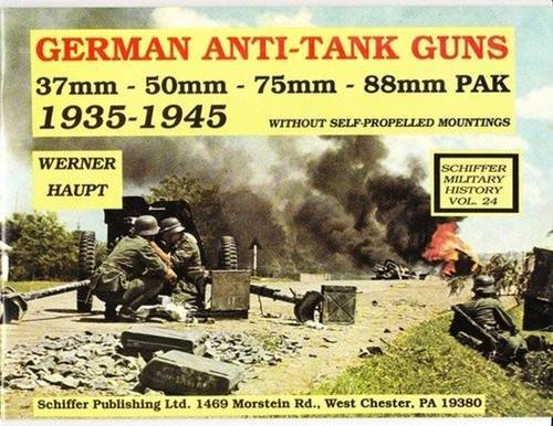 9780887402418: German Anti-Tank Guns: 37Mm, 50Mm, 75Mm, 88Mm Pak, 1935-1945 : Without Self-Propelled Mountings (Schiffer Military History)