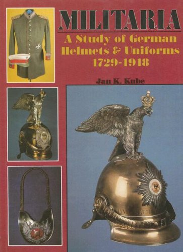 9780887402432: Militaria: A Study of German Helmets & Uniforms 1729-1918 (Schiffer Military History)