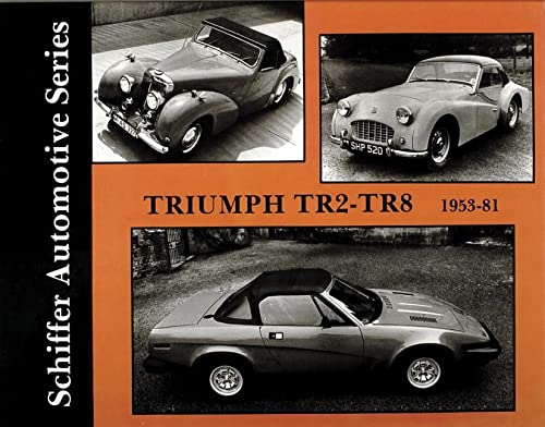 9780887402500: Triumph TR2-TR8 1953-1981: (Schiffer Automotive)