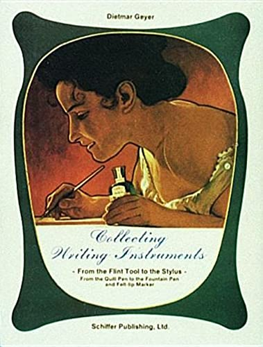 Collecting Writing Instruments (From the Flint Tool to the Stylus: From the Quill Pen to the): ...