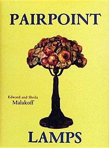 Pairpoint Lamps: Malakoff, Edward, Malakoff, Sheila