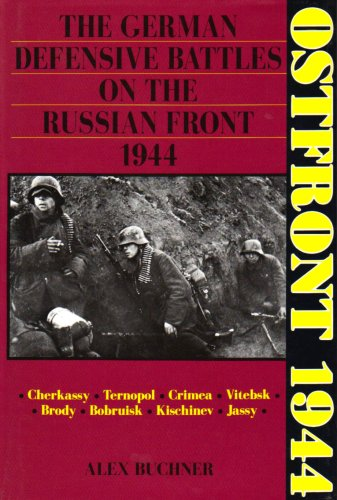 9780887402821: Ostfront 1944: German Defensive Battles on the Russian Front in 1944