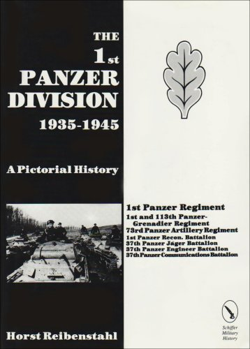 The 1st Panzer Division 1935-1945: (Schiffer military history): Horst Riebenstahl; Editor-and its ...