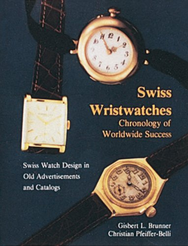 Swiss Wristwatches: Chronology of Worldwide Success Swiss Watch Design in Old Advertisements and ...