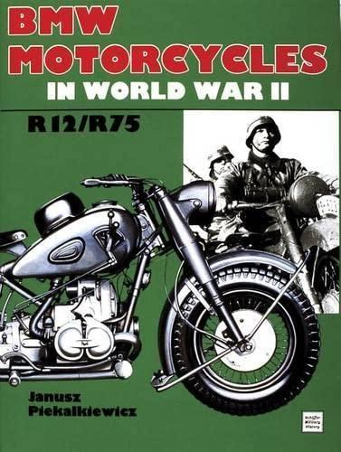 9780887403064: Bmw Motorcycles in World War II: R12/R75 (Schiffer Military History)