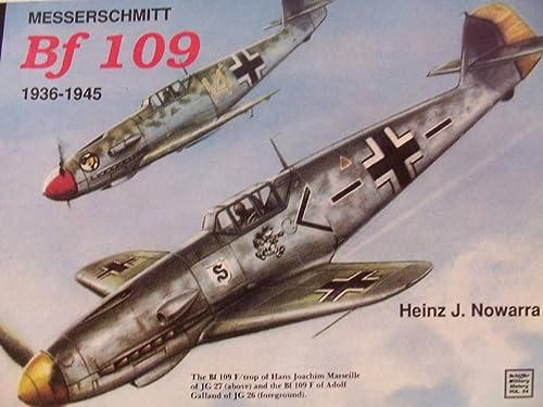 Messerschmitt Bf 109: 1936-1945 (Schiffer Military History): Heinz J. Nowarra
