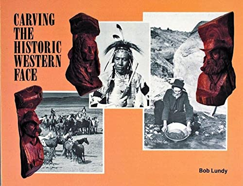 Carving the Historic Western Face: Lundy, Bob