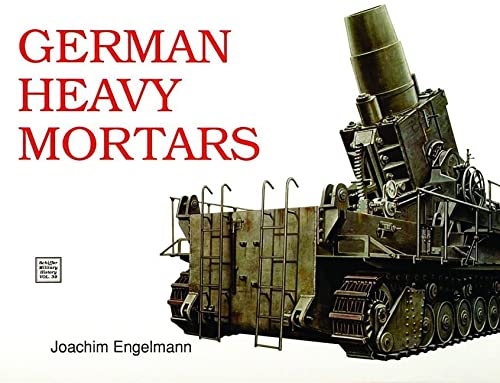 9780887403224: German Heavy Mortars
