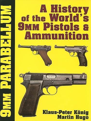 9780887403422: Nine Millimeter Parabellum: A History of the World's Nine Millimeter Pistols and Ammunition