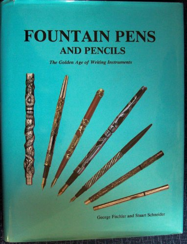 9780887403460: Fountain Pens and Pencils: The Golden Age of Writing Instruments