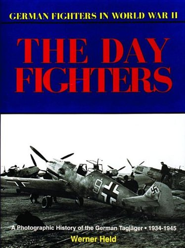 9780887403552: The Day Fighters: A Photographic History of the German Tagjager, 1934-1945