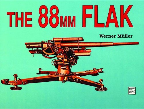 9780887403606: The 88mm Flak: (Schiffer Military History)