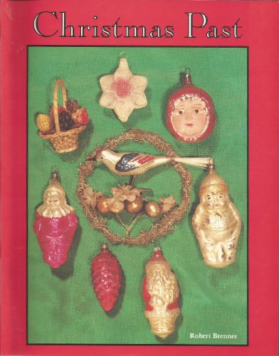 9780887403637: Christmas Past: A Collectors' Guide to Its History and Decorations