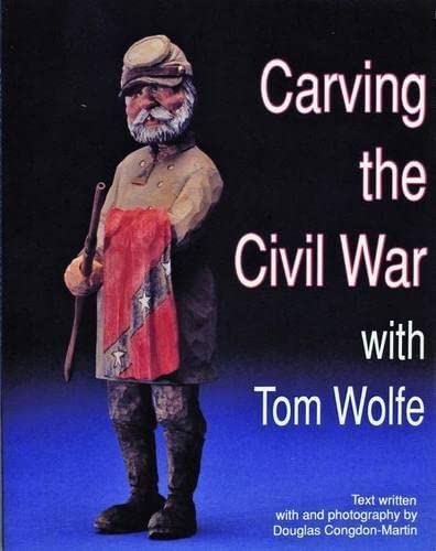 9780887403699: Carving the Civil War With Tom Wolfe