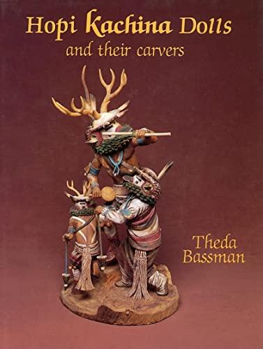 Hopi Kachina Dolls and Their Carvers: Bassman, Theda
