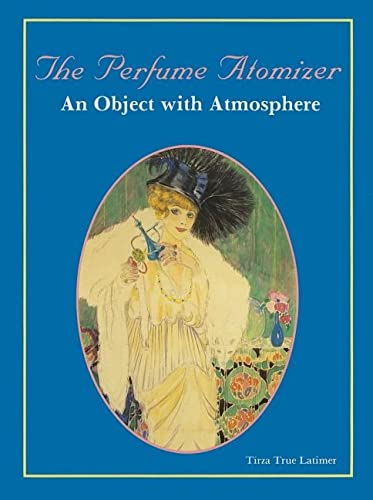 Perfume Atomizer: An Object with Atmphere: Tirza True Latimer