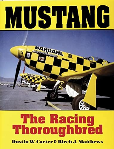 Mustang: The Racing Thoroughbred: Birch J. Matthews; Dustin W. Carter