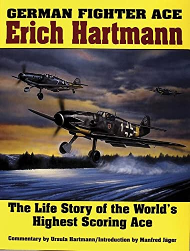 9780887403965: German Fighter Ace: Erich Hartmann : The Life Story of the World's Highest Scoring Ace