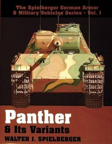 9780887403972: Panther & Its Variants (The Spielberger German Armor & Military Vehicles)
