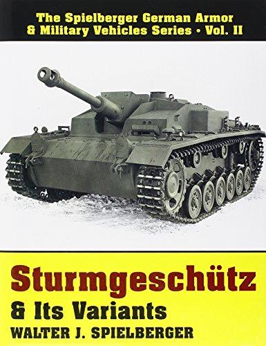 9780887403989: Sturmgeschutz & Its Variants: (Spielberger German Armor & Military Vehicles Series, Vol 2)