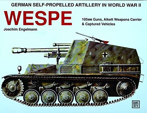 9780887404078: German Self-Propelled Artillery in World War II: Wespe : 105Mm Guns, Alkett Weapons Carrier & Captured Vehicles