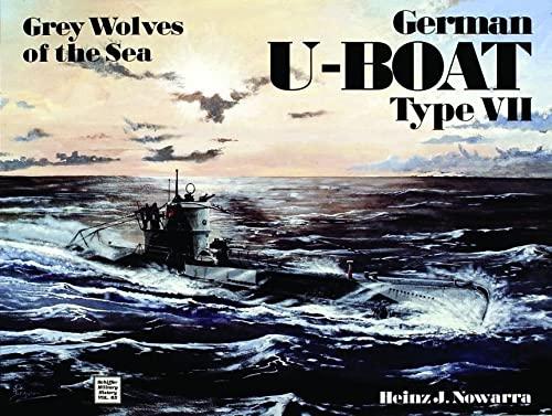 Grey Wolves of the Sea: German U-Boat: Nowarra, Heinz J.
