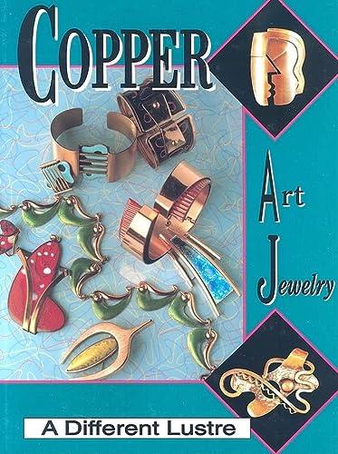 Copper Art Jewelry: A Different Lustre: Burkholz, Matthew L.,