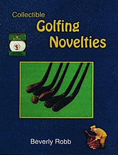 Collectible Golfing Novelties: Robb, Beverly