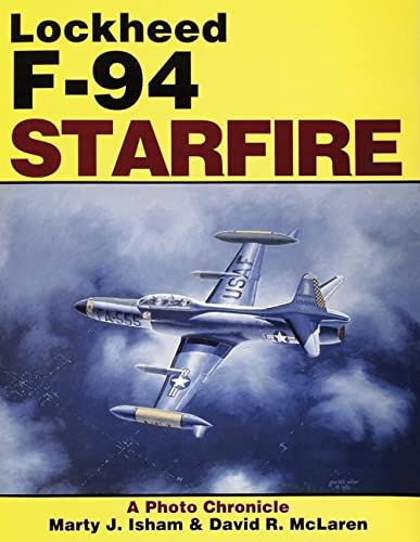 9780887404511: Lockheed F-94 Starfire: A Photo Chronicle