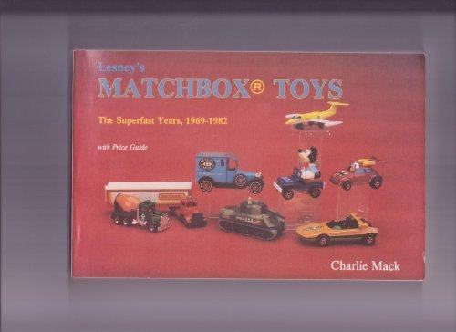 Lesney's Matchbox Toys: The Superfast Years 1969-1982 (9780887404634) by MacK, Charlie