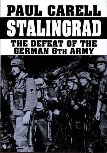Stalingrad: The Defeat of the German 6th Army (9780887404696) by Paul Carell