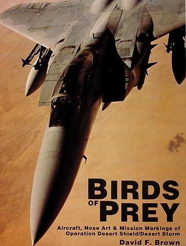 9780887404726: Birds of Prey: Aircraft, Nose Art & Mission Markings of Operation Desert Shield/Storm