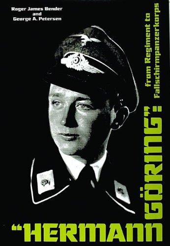 9780887404733: Hermann Goring: From Regiment to Fallschirmpanzerkorps