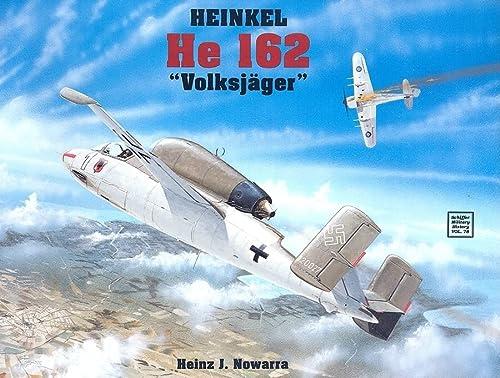 Heinkel He 162: (Schiffer Military History): Heinz J. Nowarra
