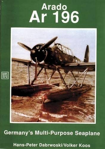 9780887404818: Arado Ar 196: Germany's Multi-Purpose Seaplane (Schiffer Military / Aviation History)