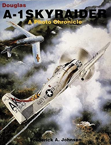 9780887405129: Douglas A-1 Skyraider: A Photo Chronicle