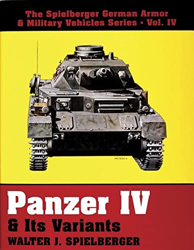 9780887405150: Panzer IV & Its Variants (The Spielberger German Armor & Military Vehicles, Vol IV)