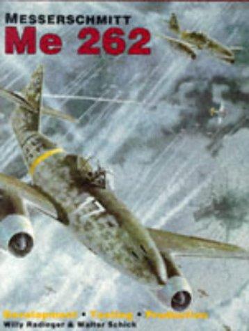 9780887405167: Messerschmitt Me 262: Development /Testing/Production
