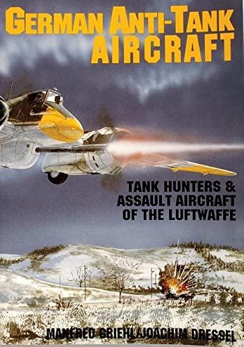 9780887405204: German Anti-Tank Aircraft: