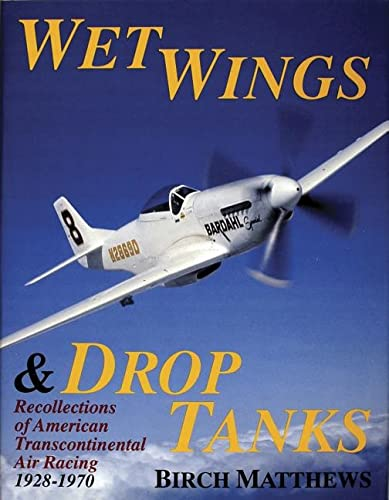 9780887405303: Wet Wings & Drop Tanks: Recollections of American Transcontinental Air Racing 1928-1970