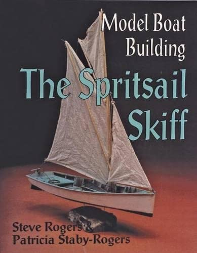 9780887405341: Model Boat Building: Spritsail Skiff