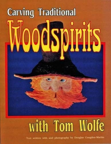 9780887405389: Carving Traditional Woodspirits With Tom Wolfe