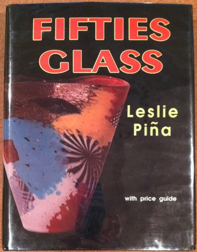 Fifties Glass: PINA, Leslie