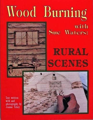 Wood Burning With Sue Waters: Rural Scenes: Sue Waters; Joanne Tobey