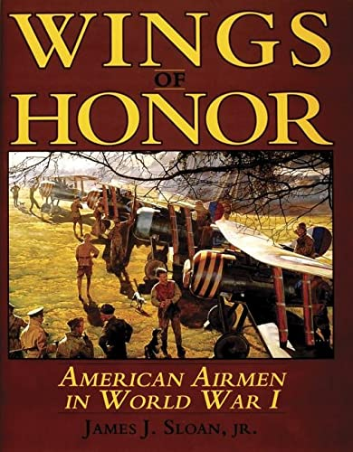 Wings of Honor: American Airmen in WWI: James J. Sloan Jr.